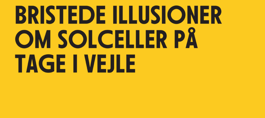 Bristede Illusioner Solceller på tage i Vejle