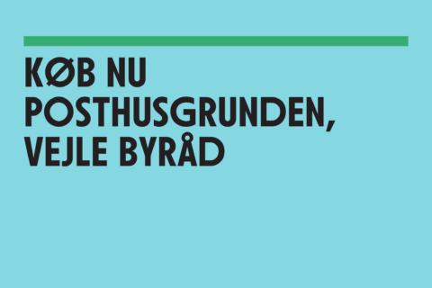 Køb nu Posthusgrunden Vejle byråd